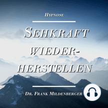 Hypnose: Sehkraft wiederherstellen