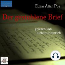 Edgar Allan Poe: Der gestohlene Brief: gelesen von Richard Heinrich