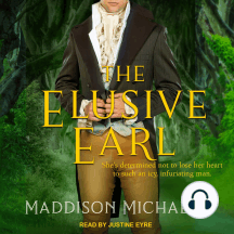 The Elusive Earl: She's determined not to lose her heart to such an icy, infuriating man.