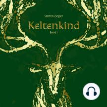 Keltenkind: Band I