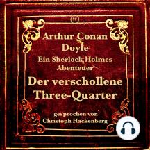Der verschollene Three-Quarter (9783990852064): Ein Sherlock Holmes Abenteuer