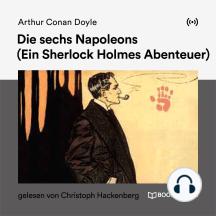 Die sechs Napoleons (9783990850725): Ein Sherlock Holmes Abenteuer