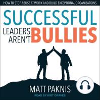 Successful Leaders Aren't Bullies
