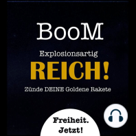 Boom - explosionsartig reich!