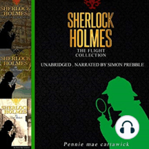 Sherlock Holmes: The Flight Collection: Three Sherlock Holmes Mysteries