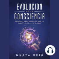 Evolución de la Consciencia: Descubre como conectar con la nueva Consciencia Global