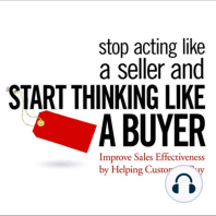 Stop Acting Like a Seller and Start Thinking Like a Buyer