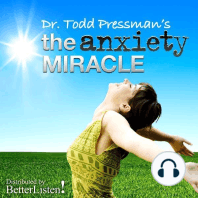 The Anxiety Miracle