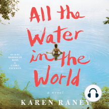 All the Water in the World: A Novel