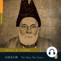 Ghalib: The Man, The Times