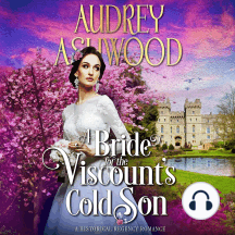 A Bride for the Viscount's Cold Son: A Historical Regency Romance