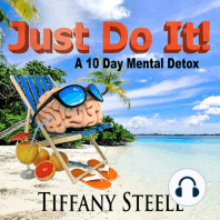 Just Do It!: A 10 Day Mental Detox