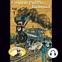 Abenteurer unserer Zeit, 1: Central Pacific Railroad