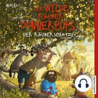 Der wilde Räuber Donnerpups – Der Räuberschatz