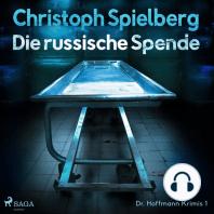Die russische Spende - Dr. Hoffmann Krimis 1