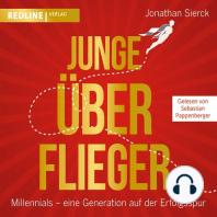 Junge Überflieger: Millennials – eine Generation auf der Erfolgsspur