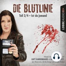Die Blutlinie, Folge 2: Ist da jemand?