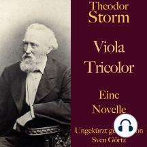 Theodor Storm: Viola Tricolor: Eine Novelle. Ungekürzt gelesen.