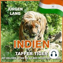 INDIEN - Taffer Tiger: Mit welchen Aktien Sie am BRIC-Boom partizipieren