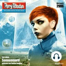 """Perry Rhodan 2986: Sonnenmord: Perry Rhodan-Zyklus """"Genesis"""""""
