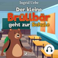 Der kleine Brüllbär geht zur Schule
