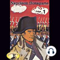 Abenteurer unserer Zeit, Napoleon Bonaparte, Folge 1