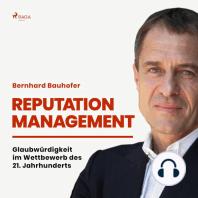 Reputation Management - Glaubwürdigkeit im Wettbewerb des 21. Jahrhunderts
