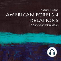 American Foreign Relations: A Very Short Introduction