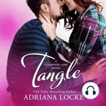 Tangle: A Dogwood Lane Novel