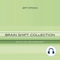 Brain Shift Collection - Ruhe und Gelassenheit