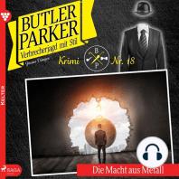 Die Macht aus Metall - Butler Parker 18