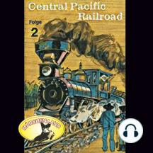 Abenteurer unserer Zeit, 2: Central Pacific Railroad