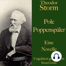Theodor Storm: Pole Poppenspäler: Eine Novelle. Ungekürzt gelesen.