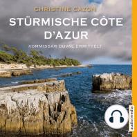 Stürmische Côte d'Azur. Kommissar Duval ermittelt