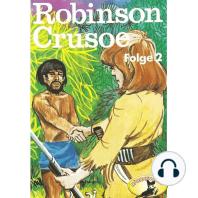 Robinson Crusoe - Daniel Defoe, Folge 2