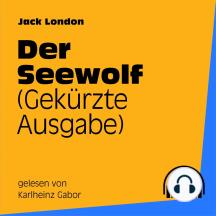Der Seewolf: Gekürzte Ausgabe