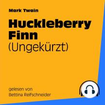 Huckleberry Finn: Ungekürzt