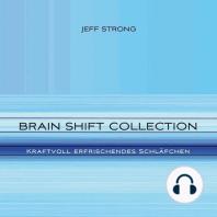 Brain Shift Collection - Kraftvoll erfrischendes Schläfchen