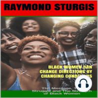 Black Women Can Change Directions by Changing Conditions