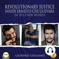 Revolutionary Justice: Inside Ernesto Che Guevara: In His Own Words