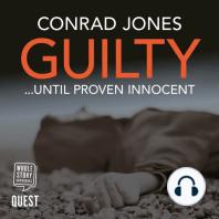 Guilty... Until Proven Innocent