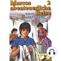 Marcos abenteuerliche Reise, Folge 2