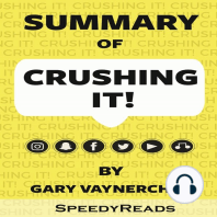 """Summary of """"Crushing It!"""": How Great Entrepreneurs Build Their Business and Influence by Gary Vaynerchuk"""