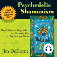 Psychedelic Shamanism: The Cultivation, Preparation, and Shamanic Use of Psychotropic Plants [Updated Edition]