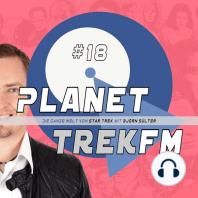Planet Trek fm #18 - Die ganze Welt von Star Trek