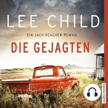 Gejagten, Die: Ein Jack-Reacher-Roman
