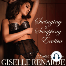 Swinging and Swapping Erotica: 7 Explicit Sex Stories