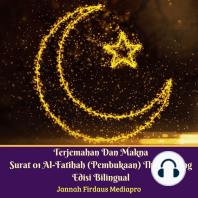 Terjemahan Dan Makna Surat 01 Al-Fatihah (Pembukaan) The Opening Edisi Bilingual