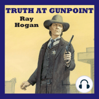Truth at Gunpoint