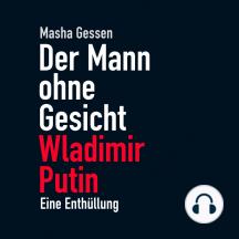 Der Mann ohne Gesicht: Wladimir Putin